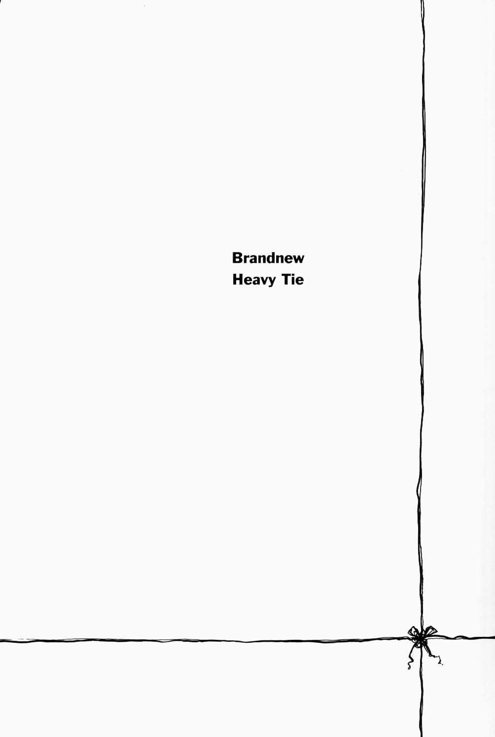 Brandnew Heavy Tie 2