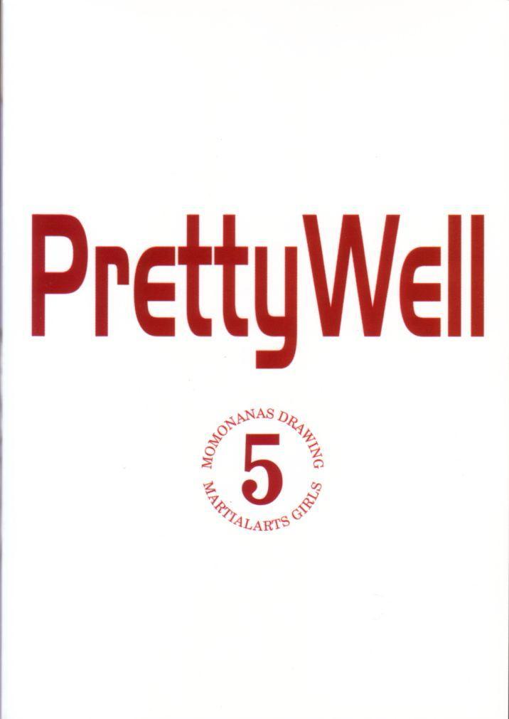 Pretty Well 5 33