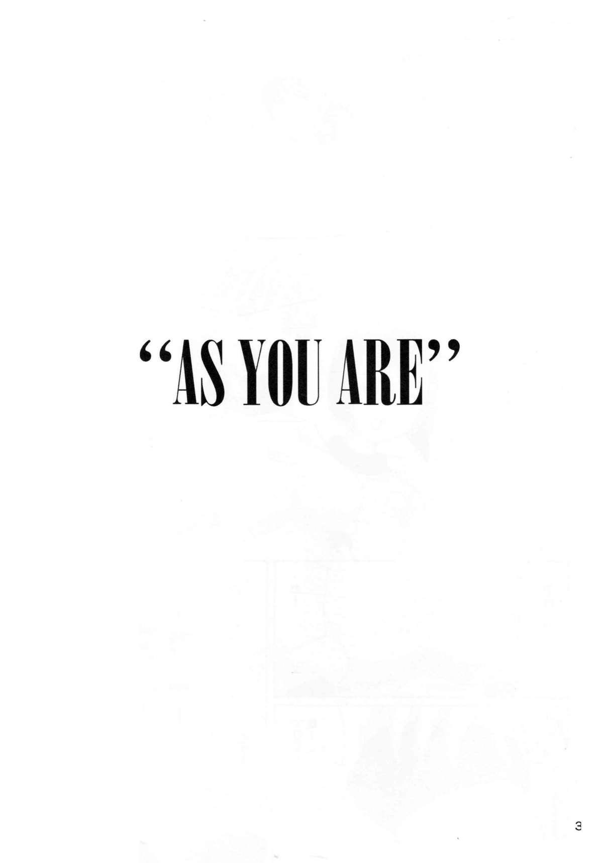 """""""As You Are"""" 1"""