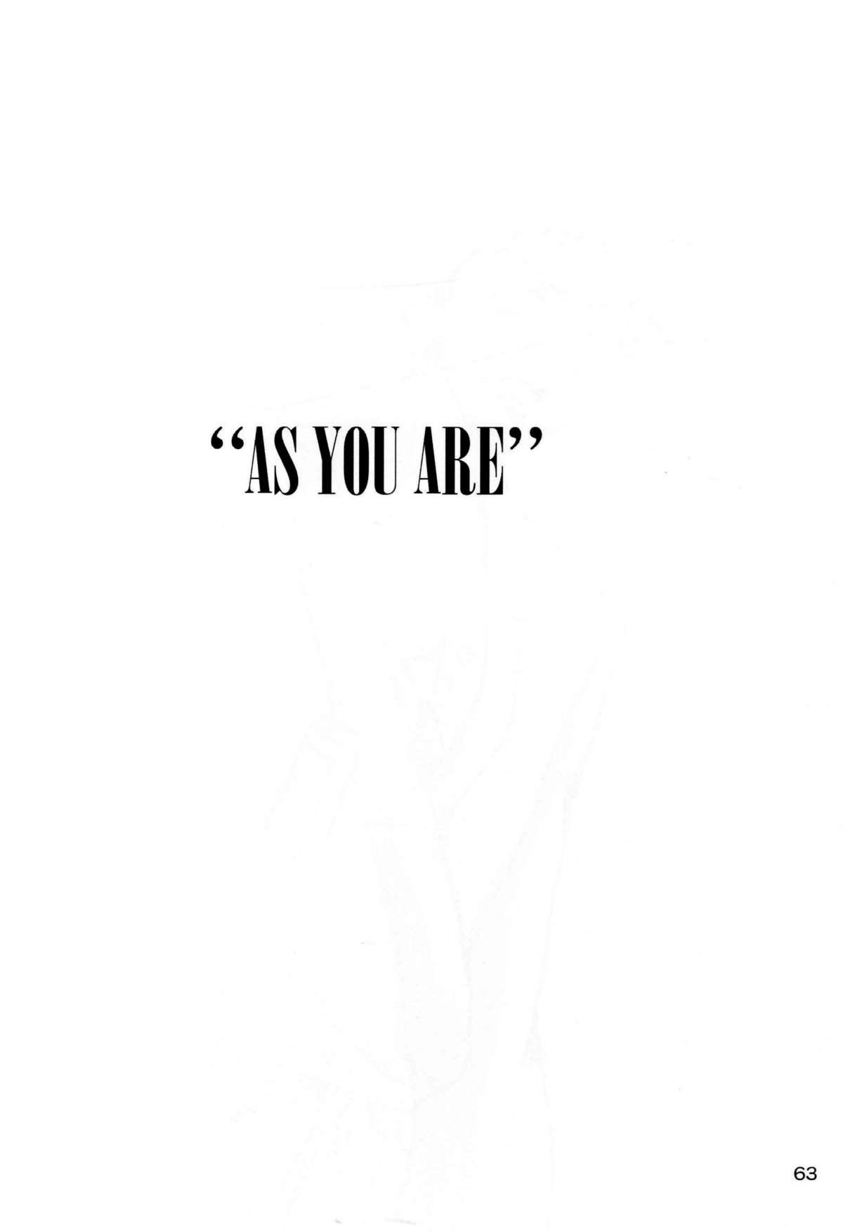 """""""As You Are"""" 61"""