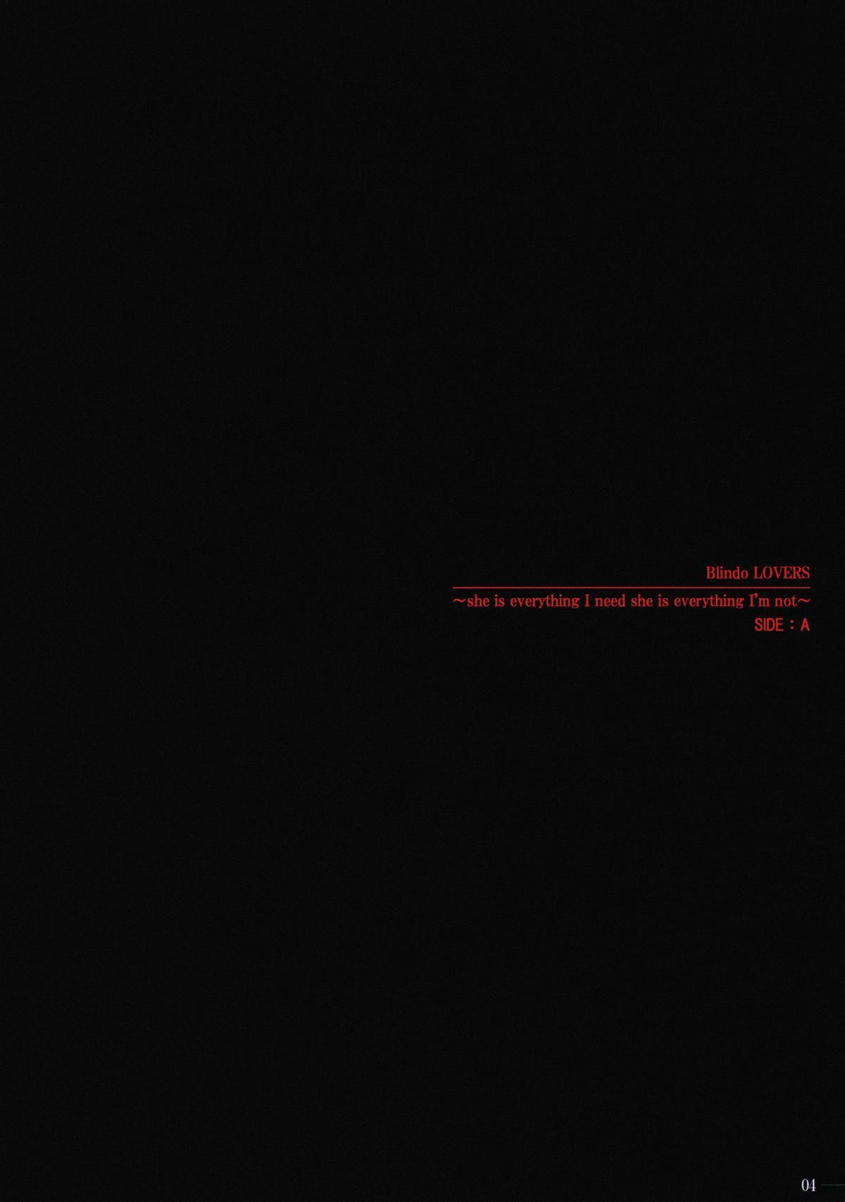 (C77) [Makino Jimusho (Taki Minashika)] LOVERS ~Koi ni Ochitara... ~Blindo LOVERS ~she is everything I need she is everything I'm not~ SIDE:A 2